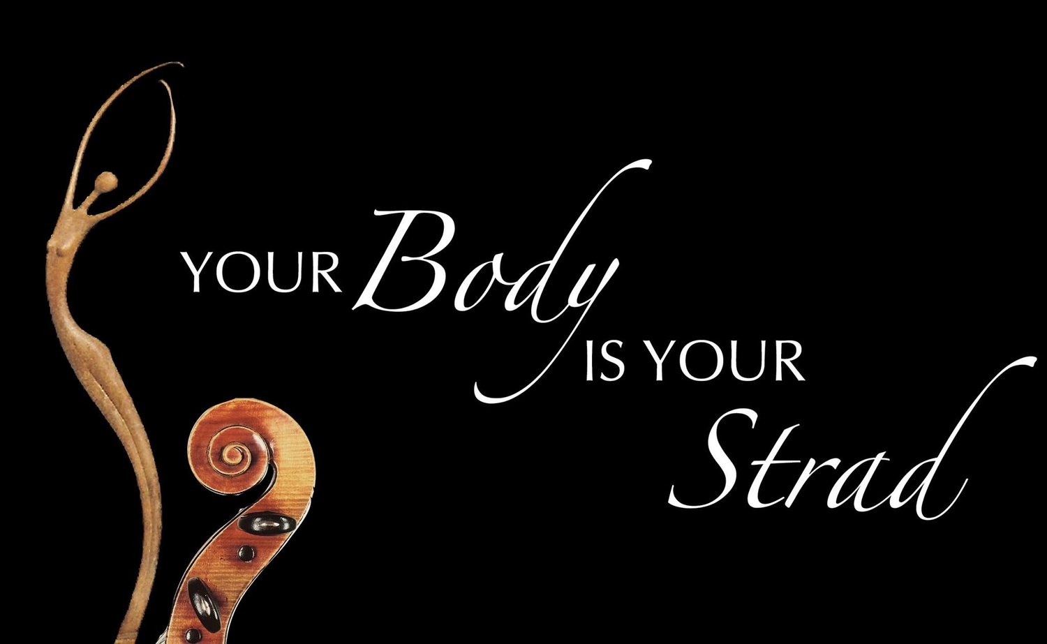 Your Body Is Your Strad