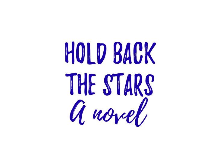 Hold Back The Stars - A Novel