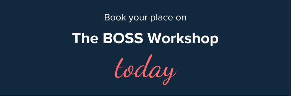 Book your place on The BOSS Workshop today