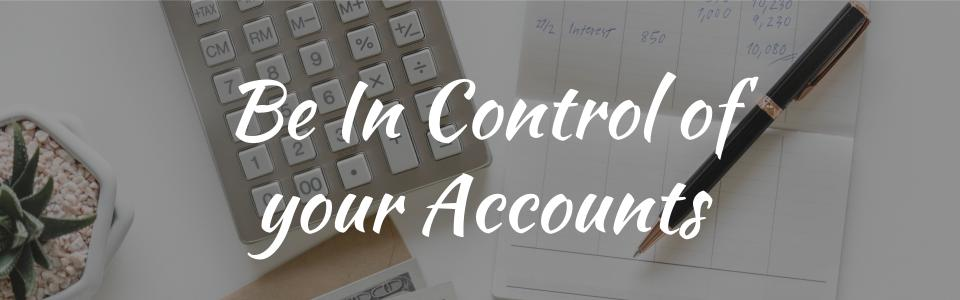 Be In Control of Your Accounts.jpg
