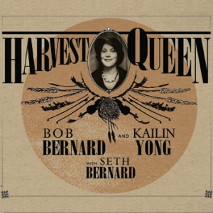 "Bob Bernard and Kailin Yong - ""Harvest Queen"""