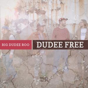 """Big Dudee Roo - """"Dudee Free"""""""
