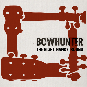 "Bowhunter - ""The Right Hands' Round"""