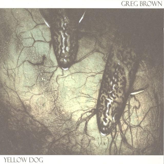 "Greg Brown - ""Yellow Dog"""