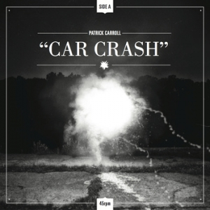 "Patrick Carroll - ""Car Crash/Parachute"" (7"" single)"