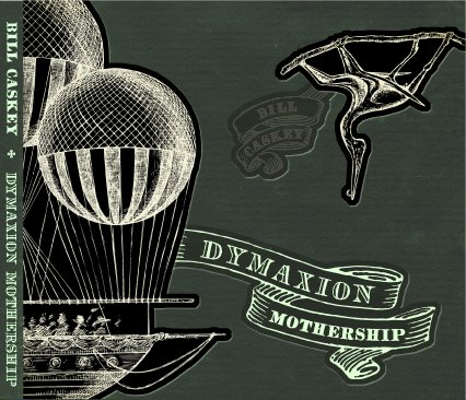 "Bill Caskey - ""Dymaxion Mothership"""