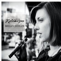 "Megan Dooley - ""Made in Kalamazoo"""