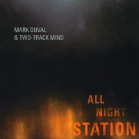 "Mark Duval & Two-Track Mind - ""All Night Station"""