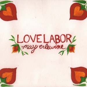 "May Erlewine - ""Love Labor"""