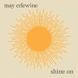 "May Erlewine - ""Shine On"" (Single)"