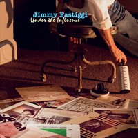 "Jimmy Fastiggi - ""Under the Influence"""