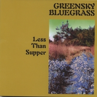 "Greensky Bluegrass - ""Less than Supper"""