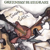 "Greensky Bluegrass - ""Tuesday Letter"""
