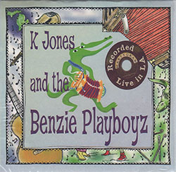 "K Jones and the Benzie Playboyz - ""Live in L.A."""