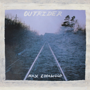 "Max Lockwood - ""Outrider"""