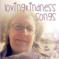 Mary MacGowan - Lovingkindness Songs
