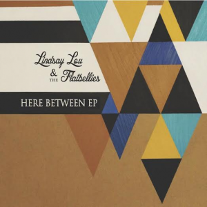 "Lindsay Lou & The Flatbellies - ""Here Between"" EP"