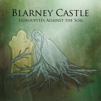 Blarney Castle - Silhouettes Against The Sun (Single)