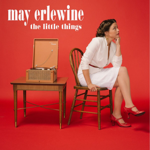 may erlewine - the little things
