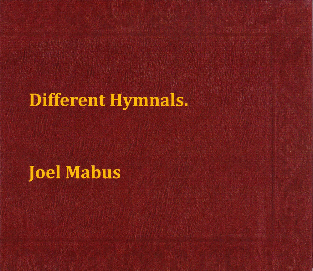 "Joel Mabus - ""Different Hymnals"""