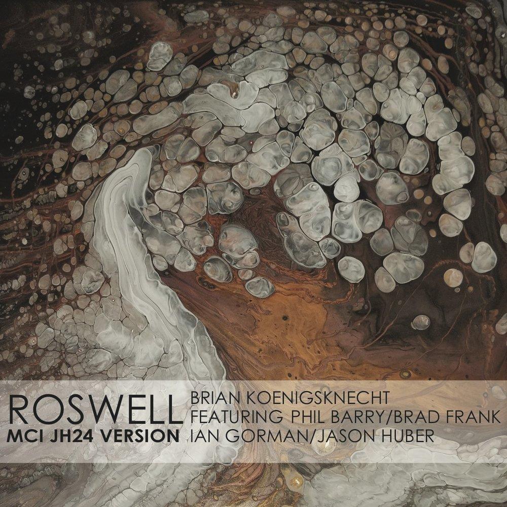 Brian Koenigsknecht - Roswell (MCI JH24 Version)