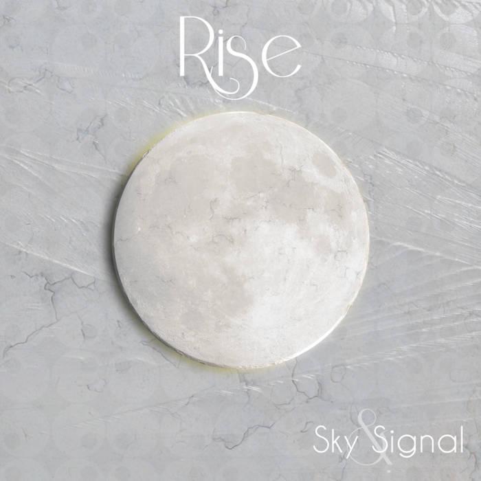 "Sky & Signal - ""Rise"""