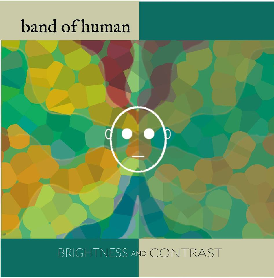 "Band of Human - ""Brightness and Contrast"""