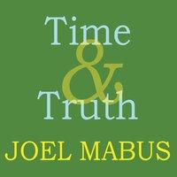 "Joel Mabus - ""Time & Truth"""