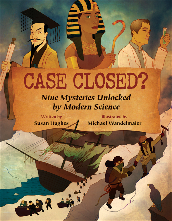 Case Closed? Nine Mysteries Unlocked by Modern Science