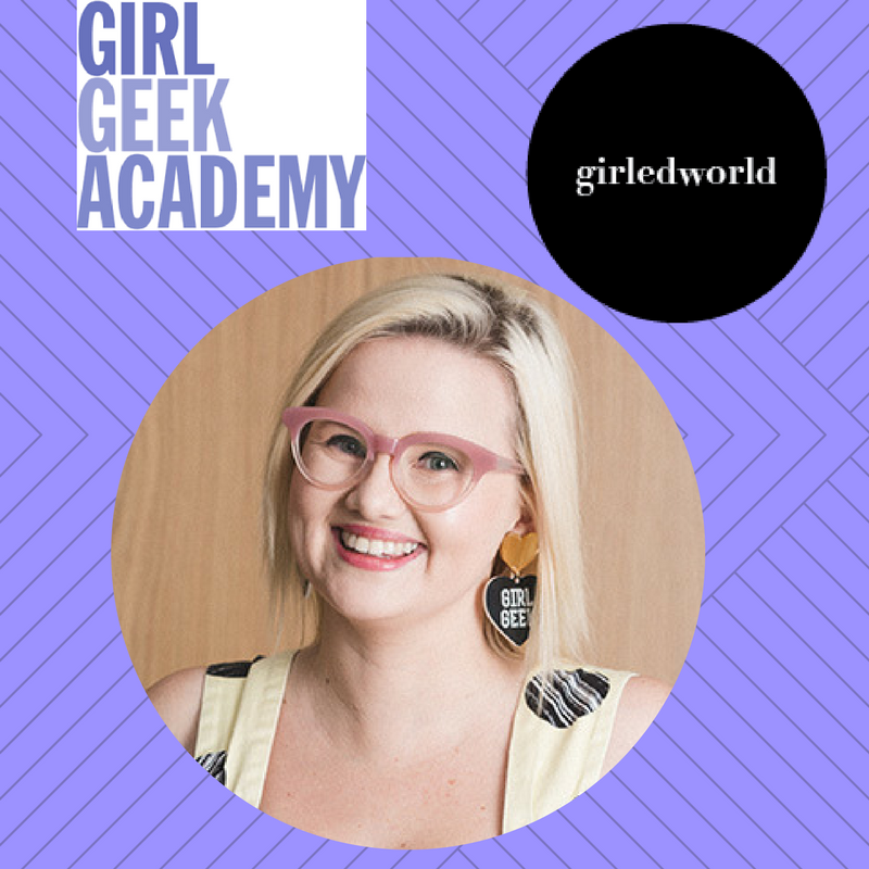Co-Founder and CEO of Girl Geek Academy Sarah Moran will talk tech, coding and getting your geek on at the girledworld Summit 2017 on Sunday June 25, 2017.