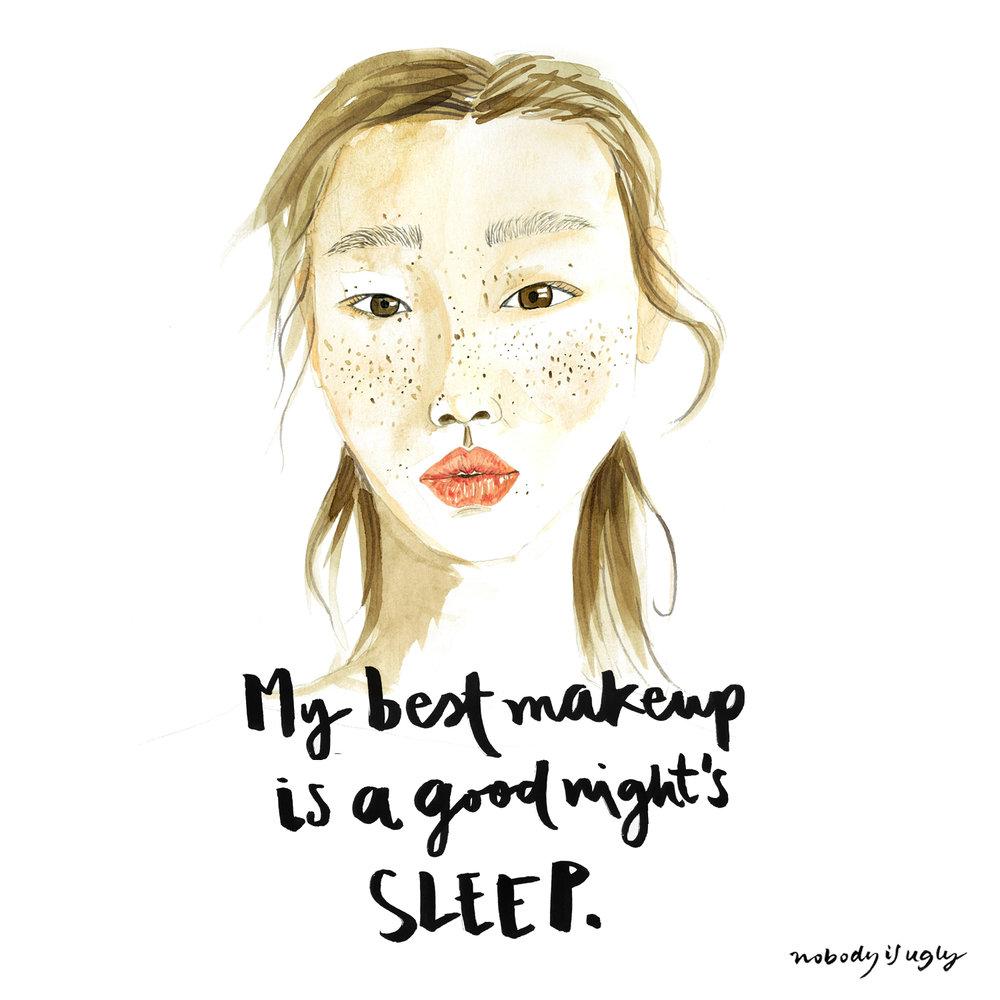 my best makeup is a good night´s sleep