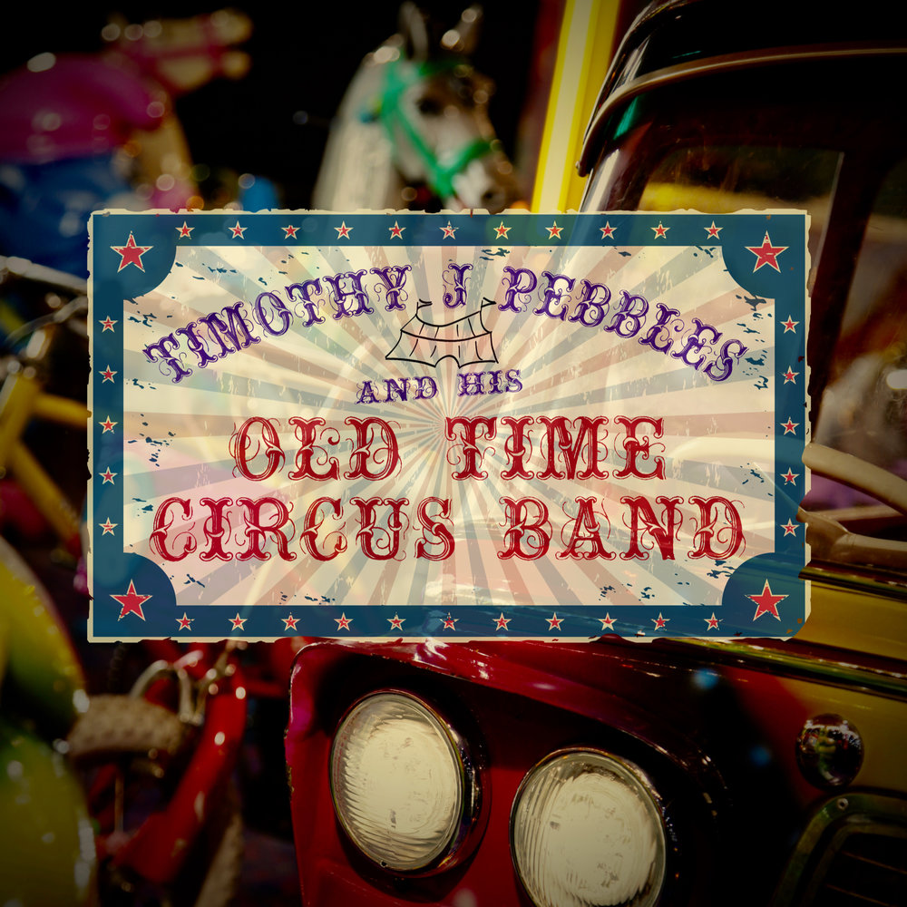 Timothy J Pebbles and his Old Time Circus Band, The Bus - Single