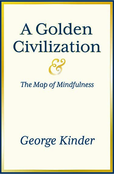 A Golden civilization by george kinder Fall 2018 pre-orders will be available through amazon
