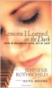 LESSONS I LEARNED IN THE DARK, by Jennifer Rothschild