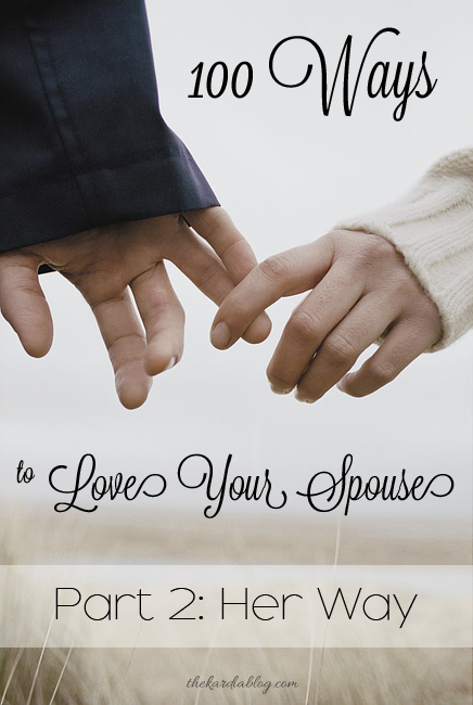 100 Ways to Love Your Wife | The Kardia Blog