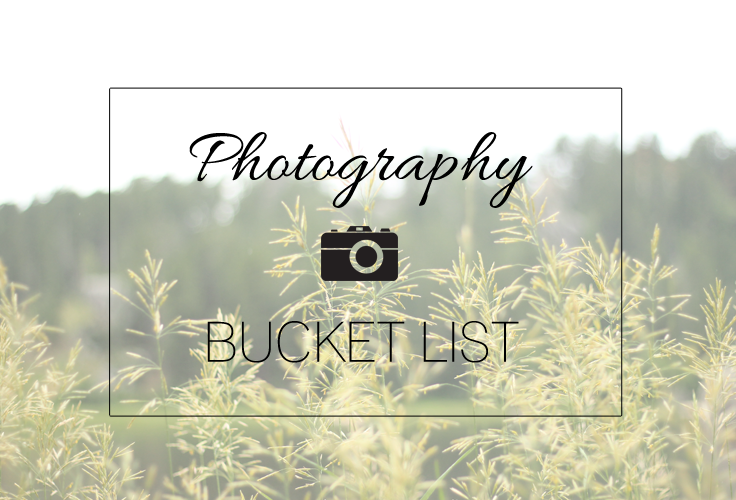A Great Photography Bucket List! Tons of ideas for pictures to take! | The Kardia Blog