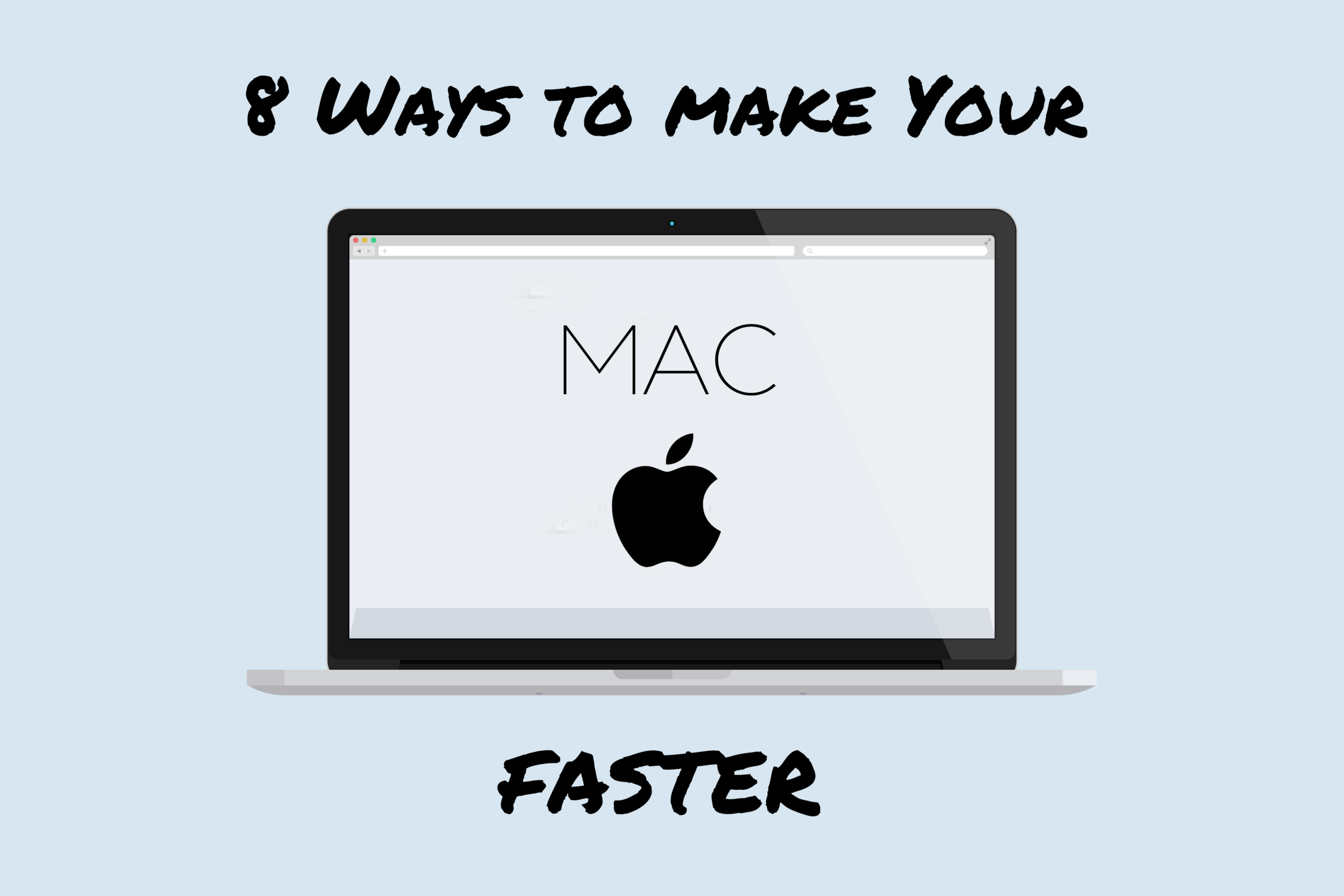 8 ways to make your mac run faster!