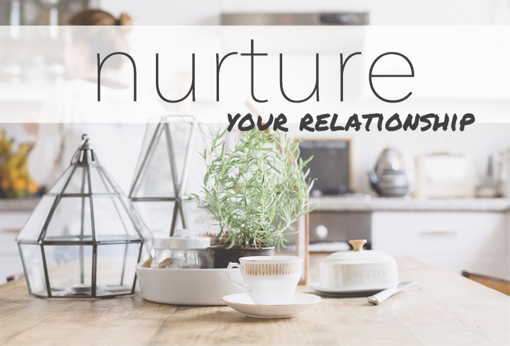 Nurture your relationship
