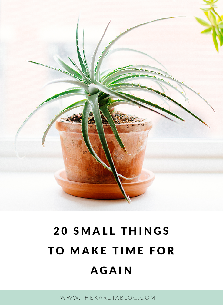 A list of 20 Things we should start making time for in our everyday lives.