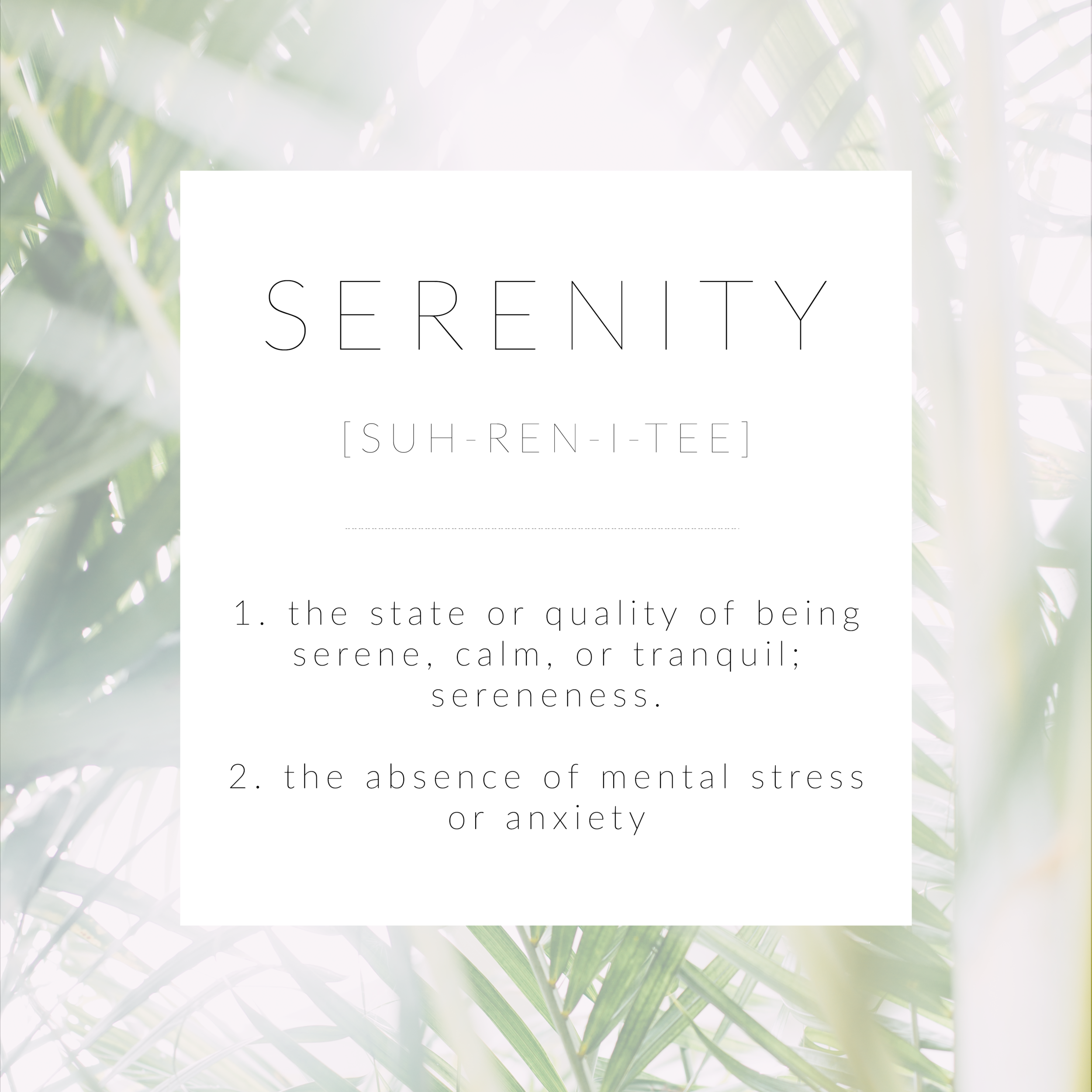 Serenity // the state or quality of being serene; calm; tranquil