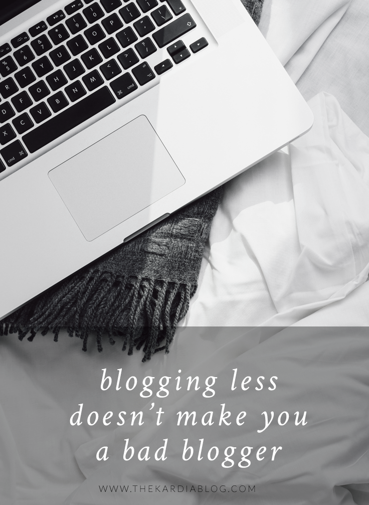 Attempt to live life first; make online updates an echo of that when there's time. Blogging less doesn't make you a bad blogger.