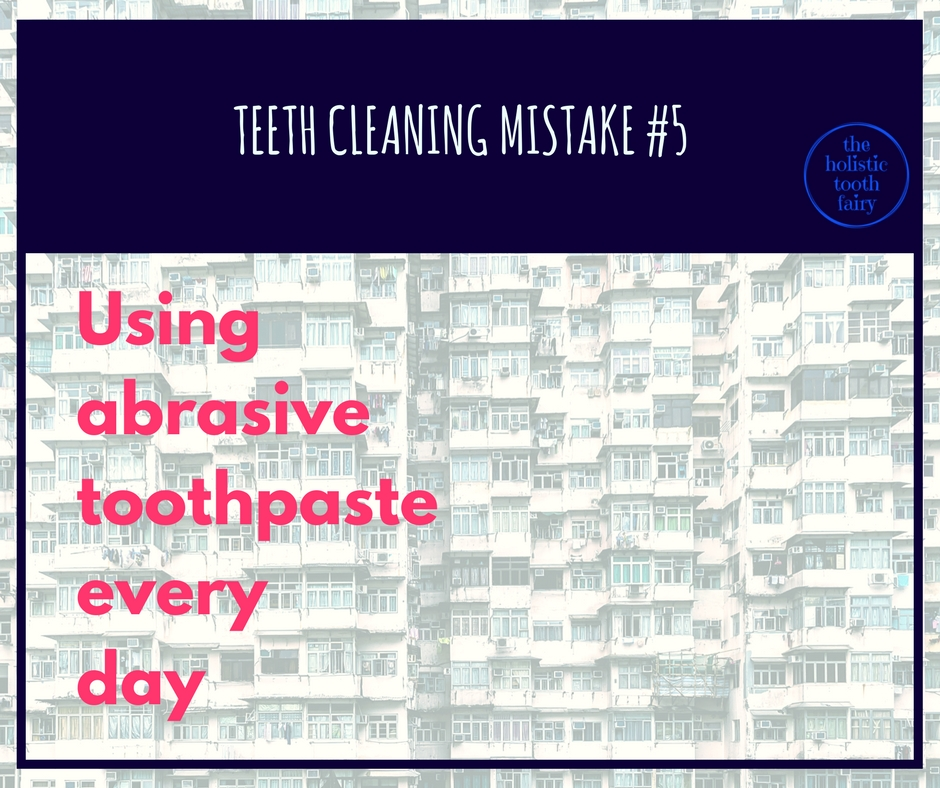 Abrasive toothpaste can wear down your enamel if used too often