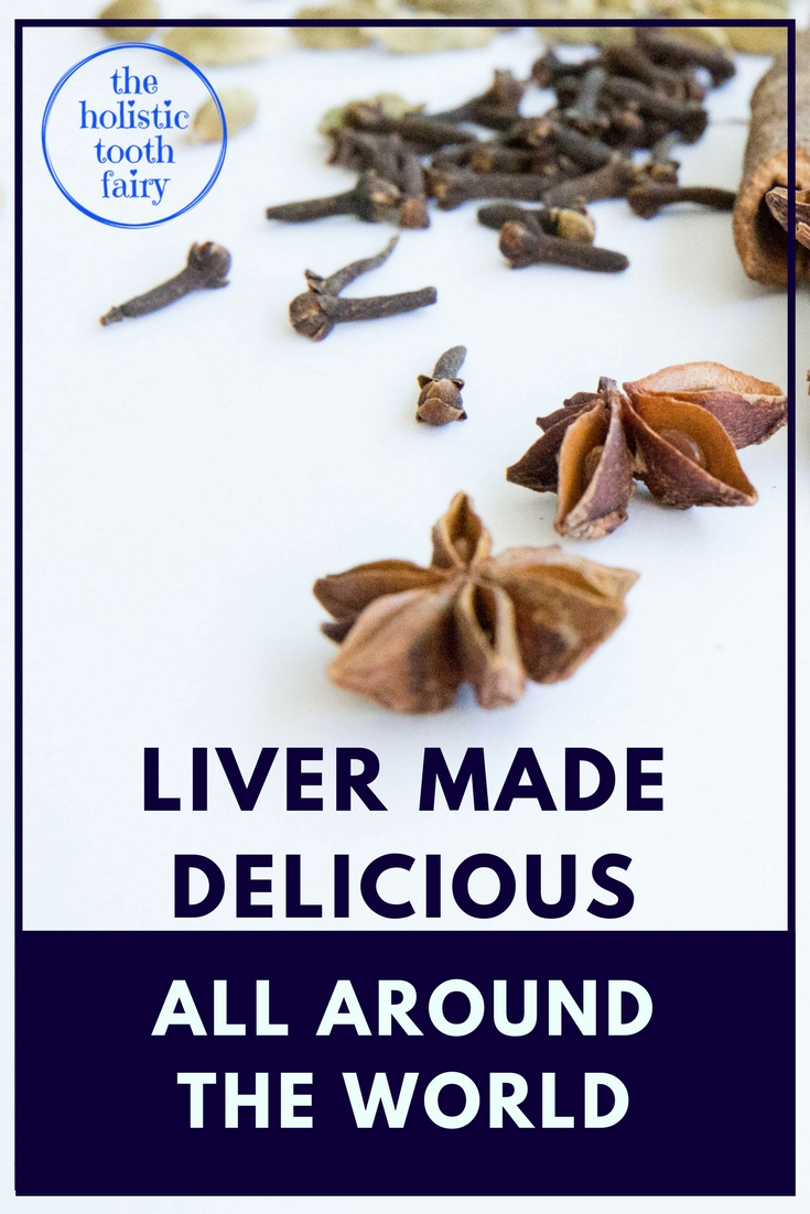 A tour around some of the most delicious liver recipes in the world, packed full of teeth and gum healing nutrition.