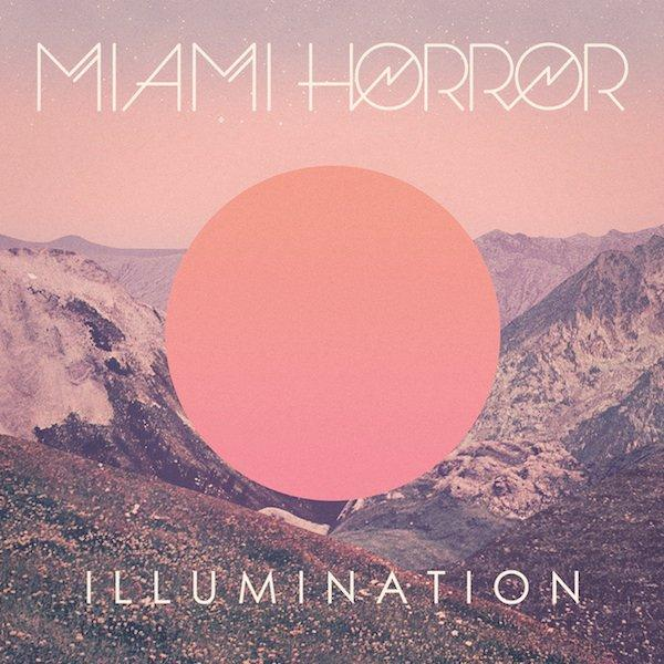Miami Horror - Illumination Album Cover.jpeg