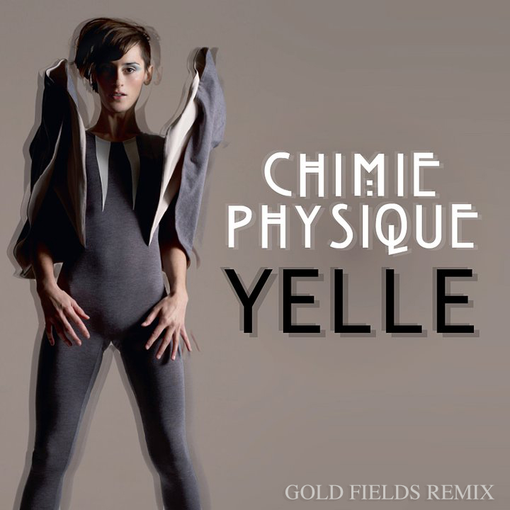 Yelle - Chimie Gold Fields Remix.jpg