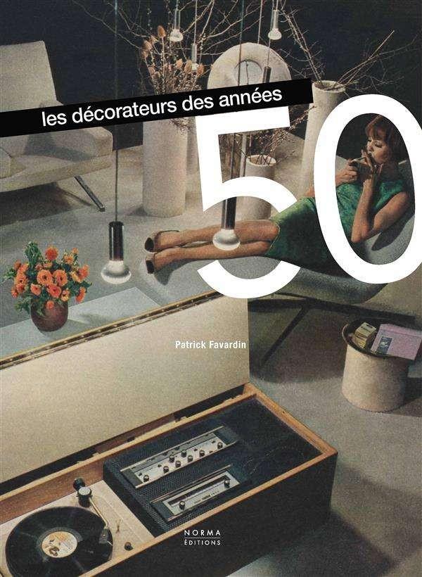 Livre de Patrick Favardin, Les décorateurs des années 50. Sélection Jeanne Holsteyn