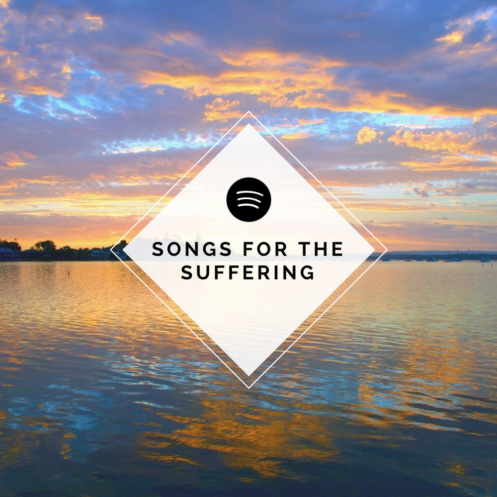 A playlist of songs of hope in suffering, featuring Andrew Peterson, Sandra McCracken, Aaron Keyes, Shane & Shane and more.