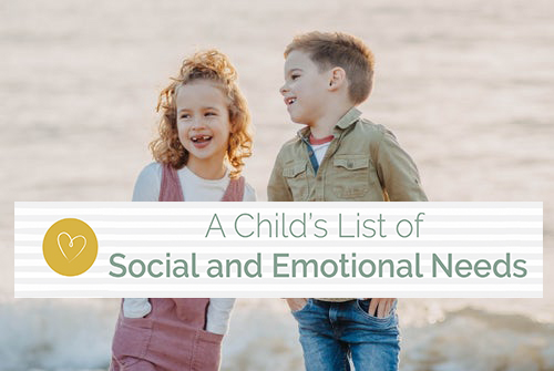 A Child's List of Social and Emotional Needs.jpg