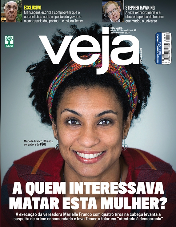 "Marielle Franco on the cover on  Veja , one of Brazil's most important weekly magazines. The cover reads ""Who wanted to kill this woman?"""