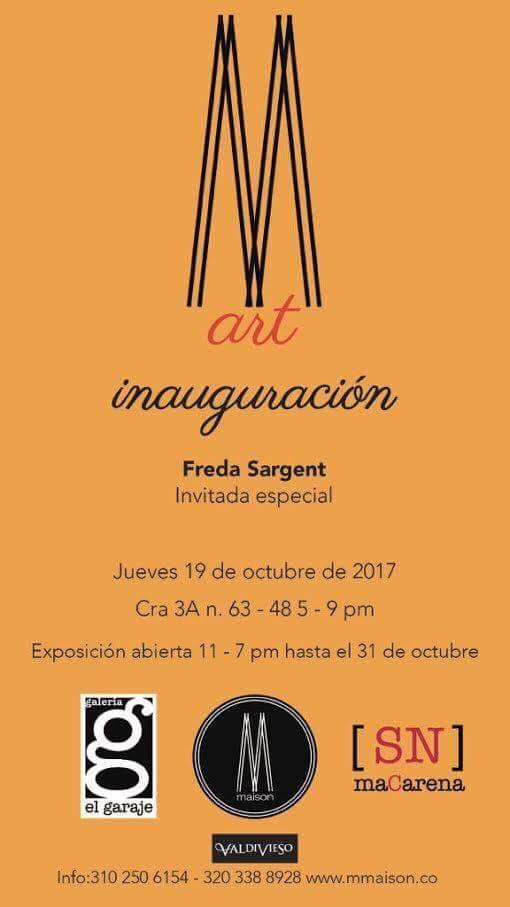 M Art. Invited Artist. 2017. Bogotá Colombia  Curators: El Garaje Gallery, SN MAcarena. MMaison